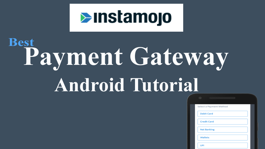 Payment Gateway Integration Android -(Paytm, Instamojo