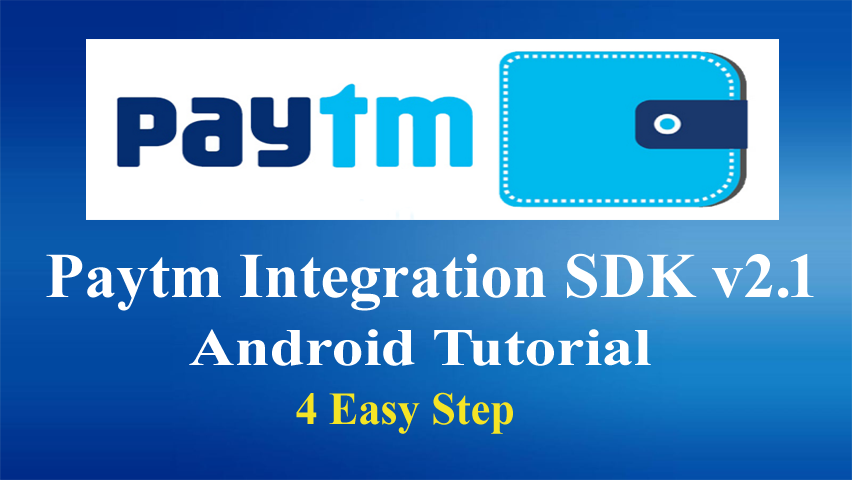 Paytm Integration Android SDK 2 1 - Android Tutorial Step By